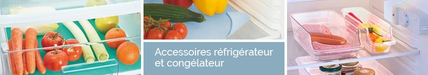 accessoires r frig rateur et cong lateur organisation de la cuisine. Black Bedroom Furniture Sets. Home Design Ideas