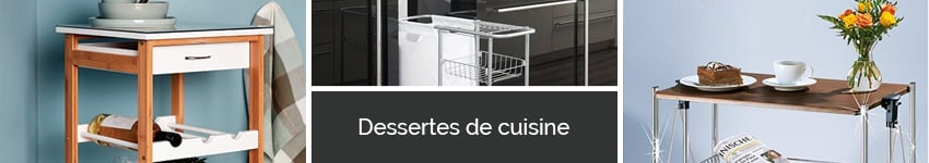 dessertes de cuisine et jardin organisation de la cuisine. Black Bedroom Furniture Sets. Home Design Ideas