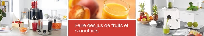 Faire des jus de fruits et smoothies