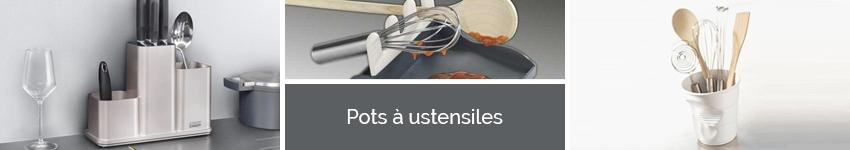 Pots ustensiles organisation de la cuisine - Pot a ustensiles ...