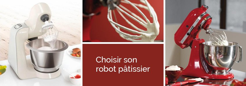 choisir son robot pâtissier
